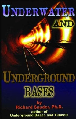 Underwater and Underground Bases: Surprising Facts the Government Does Not Want You to Know! (Paperback)