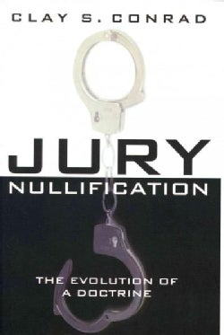 Jury Nullification: The Evolution of a Doctrine (Hardcover)