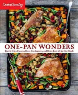One-pan Wonders: Dutch-oven Dinners, Sheet-pan Suppers, and Other Easy All-in-one Meals (Paperback)