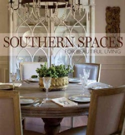 Southern Spaces: For Beautiful Living (Hardcover)