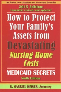 How to Protect Your Family's Assets from Devastating Nursing Home Costs: Medicaid Secrets (Paperback)