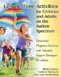 Leisure Time Activities for Children and Adults on the Autism Spectrum (Paperback)