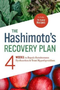 The Hashimoto's 4-Week Plan: A Holistic Guide to Treating Hypothyroidism (Paperback)