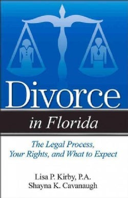 Divorce in Florida: The Legal Process, Your Rights, and What to Expect (Paperback)