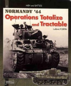 Operations Totalize and Tractable: Battle of Normandy (Paperback)