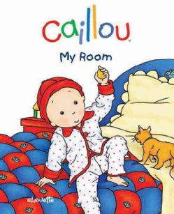 Caillou My Room (Hardcover)