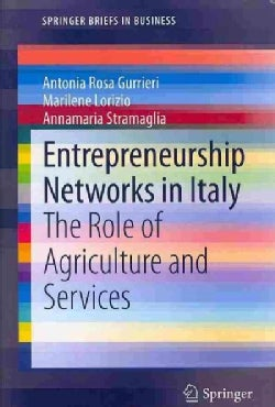 Entrepreneurship Networks in Italy: The Role of Agriculture and Services (Paperback)