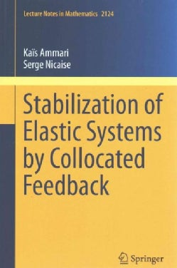 Stabilization of Elastic Systems by Collocated Feedback (Paperback)