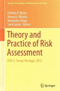 Theory and Practice of Risk Assessment: ICRA 5, Tomar, Portugal, 2013 (Hardcover)