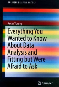 Everything You Wanted to Know About Data Analysis and Fitting but Were Afraid to Ask (Paperback)