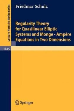 Regularity Theory for Quasilinear Elliptic Systems and Monge - Ampere Equations in Two Dimensions (Paperback)