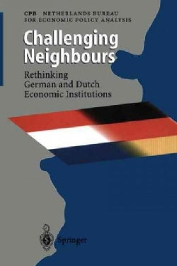 Challenging Neighbours: Rethinking German and Dutch Economic Institutions (Paperback)