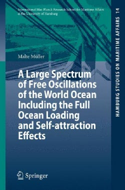 A Large Spectrum of Free Oscillations of the World Ocean Including the Full Ocean Loading and Self-attraction Eff... (Paperback)