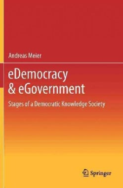 eDemocracy & eGovernment: Stages of a Democratic Knowledge Society (Hardcover)