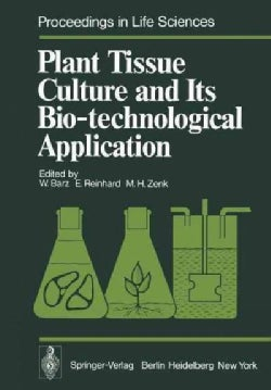 Plant Tissue Culture and Its Bio-Technological Application: Proceedings of the First International Congress on Me... (Paperback)