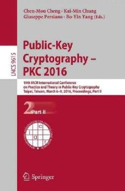 Public-key Cryptography  Pkc 2016: 19th Iacr International Conference on Practice and Theory in Public-key Crypt... (Paperback)