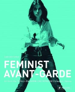 The Feminist Avant-garde of the 1970s: Works from the Sammlung Verbund, Vienna (Hardcover)
