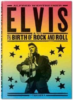 Alfred Wertheimer: Elvis and the Birth of Rock and Roll (Hardcover)