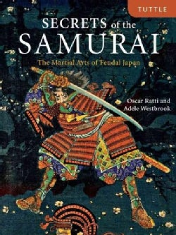 Secrets of the Samurai: The Martial Arts of Feudal Japan (Hardcover)