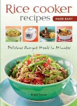Rice Cooker Recipes Made Easy: Delicious One-Pot Meals in Minutes (Hardcover)