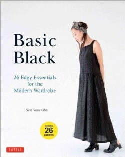 Basic Black: 26 Edgy Essentials for the Modern Wardrobe: Includes 26 Patterns (Paperback)