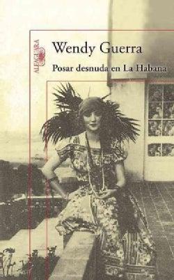 Posar desnuda en La Habana / Posing Nude in Havana: Anais Nin en Cuba / Anais Nin in Cuba (Paperback)