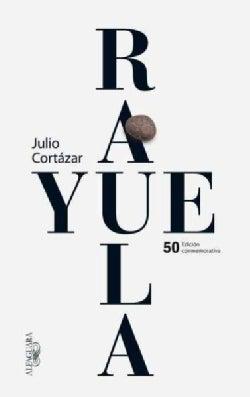 Rayuela Edicion conmemorativa 50 aniversario / Hopscotch (Paperback)