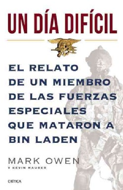 Un dia dificil / No Easy Day: El relato de un miembro de las fuerzas especiales que mataron a Bin Laden / The Fir... (Paperback)