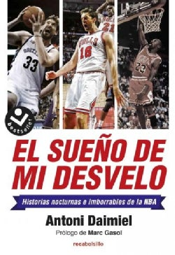 El sueno de mi desvelo/ The Dream of my Insomnia. NBA Stories with Nocturnal (Paperback)