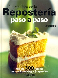 El Gran Libro De Reposteria Paso A Paso/ The Great Book of Baking Step by Step (Hardcover)