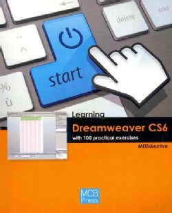 Learning Dreamweaver CS6 with 100 practical exercises (Paperback)
