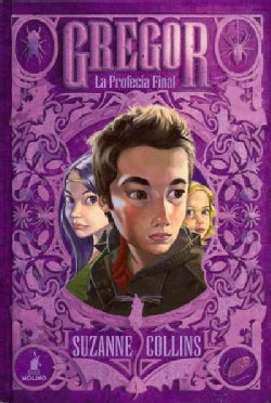 La profecia final / Gregor And The Code Of Claw (Hardcover)