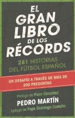 El gran libro de los records/ The Great Book of Records: 281 Historias del futbol espanol (Paperback)