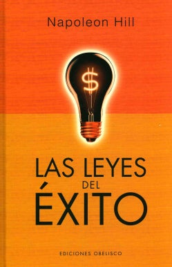 Las leyes del exito / The Law of Success in Sixteen Lessons (Hardcover)