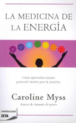 La medicina de la energia / Why People Don't Heal and How They Can (Paperback)