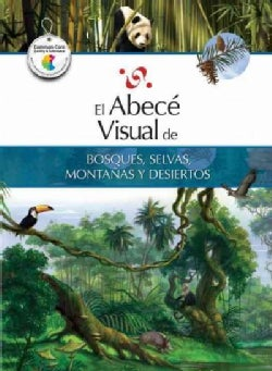 El abece visual de bosques, selvas, montanas y desiertos / The Illustrated Basics of Forests, Jungles, Mountains,... (Paperback)