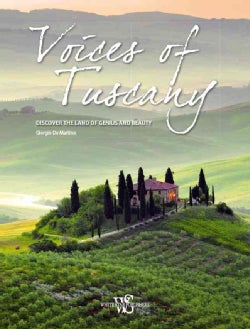 Voices of Tuscany: Discover the Land of Genius & Beauty (Paperback)
