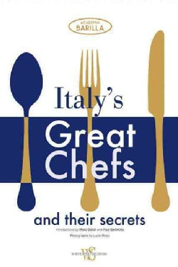Italy's Great Chefs and Their Secrets (Hardcover)