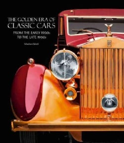 The Golden Era of Classic Cars: From the Early 1900s to the Late 1960s (Hardcover)