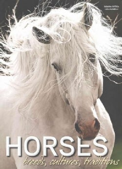 Horses: Breeds, Cultures, Traditions (Hardcover)