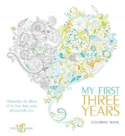 My First Three Years Coloring Book: Personalize the Album of the First Three Years of Your Baby Boy (Hardcover)