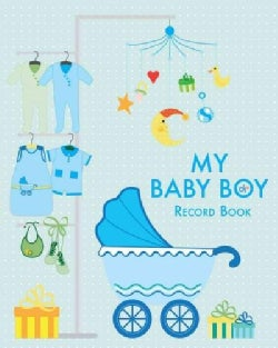 My Baby Boy Record Book: Record Book (Hardcover)
