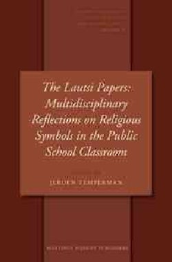The Lautsi Papers: Multidisciplinary Reflections on Religious Symbols in the Public School Classroom (Hardcover)