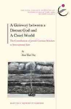 A Gateway Between a Distant God and a Cruel World: The Contribution of Jewish German-Speaking Scholars to Interna... (Hardcover)
