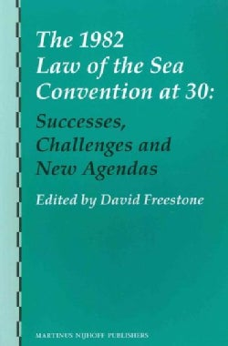 The 1982 Law of the Sea Convention at 30: Successes, Challenges and New Agendas (Paperback)
