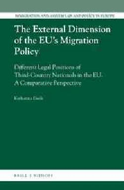 The External Dimension of the EUs Migration Policy: Different Legal Positions of Third-Country Nationals in the ... (Hardcover)