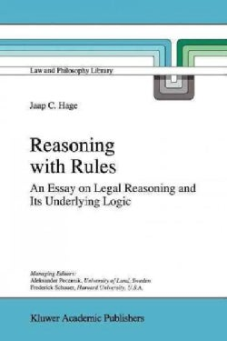 Reasoning With Rules: An Essay on Legal Reasoning and Its Underlying Logic (Paperback)