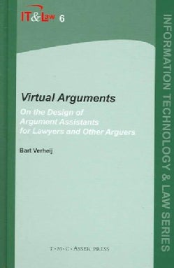 Virtual Arguments: On The Design Of Argument Assistants For Lawyers And Other Arguers (Hardcover)