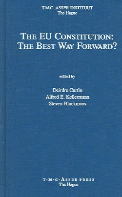 The Eu Constitution: The Best Way Forward? (Hardcover)