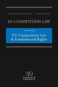 Eu Competition Law: European Competition Law and Fundamental Rights (Hardcover)